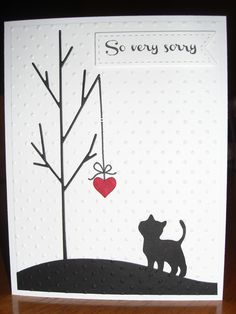 Sympathy card for loss of family pet:  Simon Says stamp tree die; sentiment-Lil' Inker designs;  kitten-Kate's ABCs Cricut cartridge.