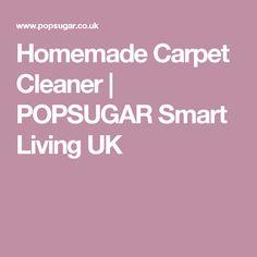 Homemade Carpet Cleaner | POPSUGAR Smart Living UK