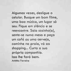 Sim, esta sou eu.  Amo minha companhia. Inspirational Quotes About Love, Love Quotes, Cool Phrases, Different Quotes, Make Sense, Self Love, Favorite Quotes, Texts, Reflection