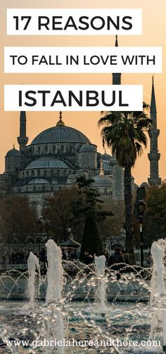 Travel to Istanbul, Turkey. 17 Reasons to Fall in Love with Istanbul.