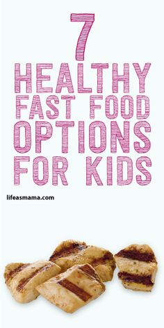 7 Healthy Fast Food Options For Kids
