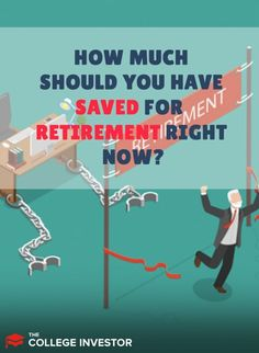 How Much Should You Have Saved For Retirement Right Now? Retirement Savings, Investing For Retirement, Retirement Age, Retirement Planning, Savings And Investment, Earn Extra Cash, Earn More Money, Asset Management
