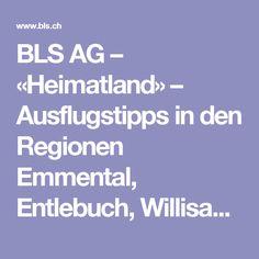 BLS AG – «Heimatland» – Ausflugstipps in den Regionen Emmental, Entlebuch, Willisau und Oberaargau – Emmentaler Mords- und Spukgeschichtenweg Entlebucher, Emmental, Boarding Pass, Weather, History, Tips