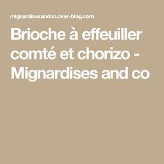 Brioche à effeuiller comté et chorizo - Mignardises and co