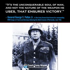 """#georgepatton #unitedstates #army #general #unconquerable #soldier #victory #weapons #selfreliance #mission #purpose #success #coachcoreywayne #greatquotes Photo by US Army/The LIFE Picture Collection/Getty Images """"It's the unconquerable soul of man, and not the nature of the weapon he uses, that ensures victory."""" ~ General S. George Patton Jr."""