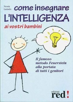 Libro COME INSEGNARE L'INTELLIGENZA AI VOSTRI BAMBINI, il Metodo Feuerstein alla portata di tutti i genitori.