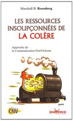 Amazon.fr - Les ressources insoupçonnées de la colère : Approche de la communication non violente - Marshall Rosenberg, Farrah Baut-Carlier - Livres