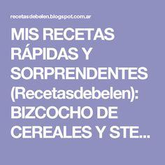 MIS RECETAS RÁPIDAS Y SORPRENDENTES (Recetasdebelen): BIZCOCHO DE CEREALES Y STEVIA