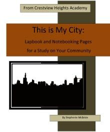 This is My City - Crestview Heights Academy | History and Geography | Lapbooks | CurrClick