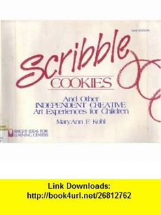 Scribble Cookies and Other Independent Creative Art Experiences for Children (Bright ideas for learning centers) (9780935607109) MaryAnn F. Kohl , ISBN-10: 0935607102  , ISBN-13: 978-0935607109 ,  , tutorials , pdf , ebook , torrent , downloads , rapidshare , filesonic , hotfile , megaupload , fileserve