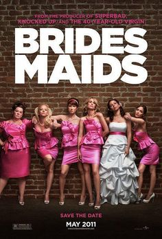 Bridesmaids - Competition between the maid of honor and a bridesmaid, over who is the bride's best friend, threatens to upend the life of an out-of-work pastry chef.