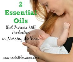2 Essential Oils that Increase Milk Production in Nursing Mothers