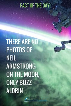 Fact of the Day: There are no photos of Neil Armstrong on the Moon, only Buzz Aldrin