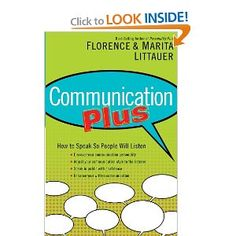 Communication Plus: How to Speak So People Will Listen - Dr. Florence Littauer