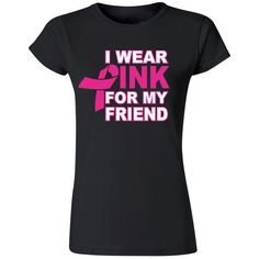 I Wear Pink for My Friend Lady Tshirt Support Breast Cancer Womens Tee... ($9.95) ❤ liked on Polyvore featuring tops, t-shirts, black, women's clothing, americana t shirts, unisex tops, heavy cotton t shirts, unisex tees and americana tees