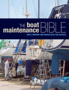 The Boat Maintenance Bible: Refit, Improve and Repair with the Experts (Boating) by Bloomsbury Publishing http://smile.amazon.com/dp/B00BWFBW4U/ref=cm_sw_r_pi_dp_ZVb7vb1ACH69P