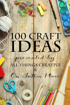 All Things Crafty | 100 DIY Ideas for the whole family | 10 Bloggers share their best content!