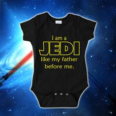 I Am A Jedi Like My Father Before Me  Star Wars Baby Onesie Boy Black Bodysuit May The Force Be With You