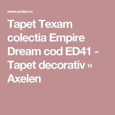 Tapet Texam colectia Empire Dream cod ED41 - Tapet decorativ  » Axelen