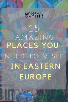 4917aaeb1cea 15 Amazing Places in Eastern Europe You Need To Visit - My Normal Gay Life  Backpacking