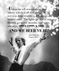 """Alan's quote from a different time. The image is from a 1991 production called """"Tango at the End of Winter"""" Actor Quotes, Movie Quotes, Now Quotes, Best Quotes, Body Image Quotes, Alan Rickman Always, Inspirational Speeches, Inspiring Quotes, Alan Rickman Severus Snape"""