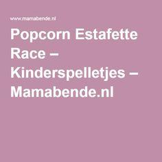 Popcorn Estafette Race – Kinderspelletjes – Mamabende.nl