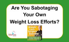 http://cfwls.com/   757.873.1880    Weight Loss Surgery Success - Are You Sabotaging Your Own Weight Loss Efforts?