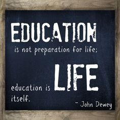 Education is not preparation for life; education is life itself. This teacher quote makes me smile LOVE THIS QUOTE plus 10 quotes for backtoschool 177118197820794540 Teacher Education, Education Quotes For Teachers, Teacher Quotes, Quotes For Students, Teacher Humor, Elementary Education, Quotes For Kids, Texas Education, School Quotes
