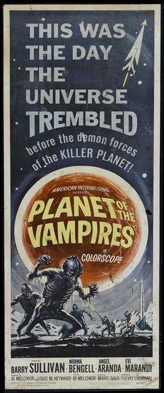 Vintage movie posters. Planet of The Vampires, or in the U.S. Release as Demon Planet. I loved Mario Bava even here doing an atmospheric Sci-Fi Thriller..