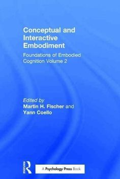 Embodied cognition new problems of philosophy books pinterest conceptual and interactive embodiment foundations of embodied cognition fandeluxe Image collections
