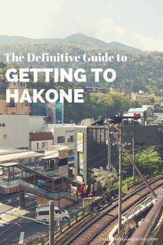 Definitive Guide to Getting to Hakone
