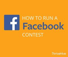 How to Run a Facebook Contest | ThriveHive