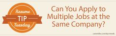 Quoted In: Resume Tip Tuesday: Can You Apply to Multiple Jobs at the Same Company? | CareerBliss
