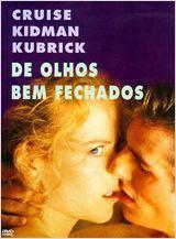 De olhos bem fechados  Dirigido por Stanley Kubrick  Com Tom Cruise, Nicole Kidman, Sydney Pollack mais  Gênero Drama  Nacionalidade Reino Unido