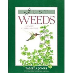 Just Weeds: History, Myths and Uses: Pamela Jones Pamela Jones, Weed, Spices, Herbs, History, Healthy, Books, Spice, Historia