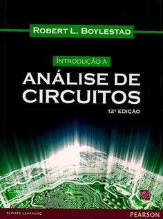BOYLESTAD, Robert L.. Introdução à análise de circuitos. [Introductory circuit…