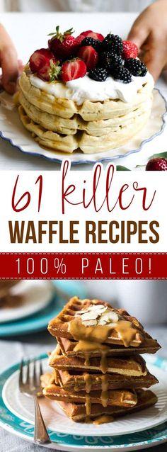 61 Killer Waffle Recipes (Paleo, Gluten Free, Dairy Free, Grain Free)