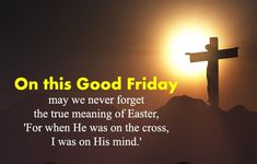 Holy 'Happy Good Friday' Quotes, Images, Wishes, Messages & Pics Good Friday Images, Good Friday Quotes, Happy Good Friday, Friday Pictures, Friday Sayings, Good Friday Message, Friday Messages, Wishes Messages, Wishes Images