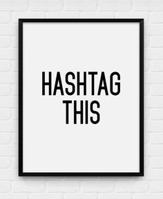 Haha love this! Hilarious pop culture poster. Hashtag This - Printable Poster - Digital Art, Download and Print JPG
