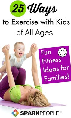 Fun fitness ideas for families. 25 ways to work out with the kids! | via @SparkPeople