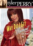 Tyler Perry's Why Did I Get Married?: The Play - #dvd #blu-ray #dvdmovies #blu-raymovies #movies -   From acclaimed and award-winning playwright Tyler Perry comes a sensational new stage play about love, faith and the joys--and trials--of marriage. W