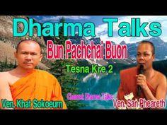 Khmer Buddhist  Bun Pachchaibuon | Lok Tesna Khmer San Pheareth vs Khat ...