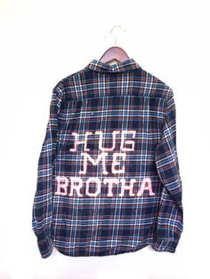 "Hug Me Brotha Shirt in Bleached Plaid Flannel, Drake & Josh Quote. One of a kind. Unisex. ""Hug me, brother!"" Bambiandfalana.com"