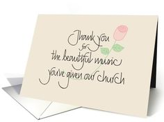 Thank you for Your Beautiful Church Music with rose card (1046895) by Teri Nelson Kuster