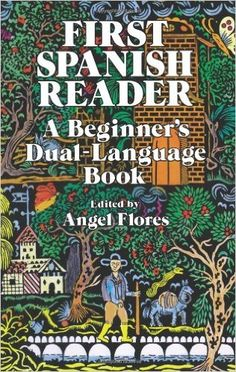 Amazon.com: First Spanish Reader: A Beginner's Dual-Language Book (Beginners' Guides) (English and Spanish Edition) (9780486258102): Angel Flores: Books