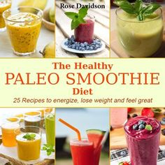The Healthy Paleo Smoothie Diet: 25 Recipes to Energize, Lose Weight and Feel Great by Rose Davidson, http://www.amazon.com/dp/B00C7C04WS/ref=cm_sw_r_pi_dp_QMWGrb1XPF8XC