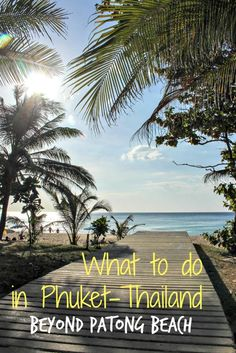 What to do in Phuket, Thailand