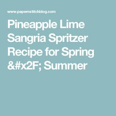 Pineapple Lime Sangria Spritzer Recipe for Spring / Summer