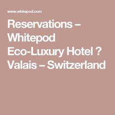 Reservations – Whitepod Eco-Luxury Hotel ❄ Valais – Switzerland