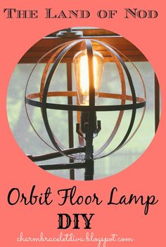 Charm Bracelet Diva {at Home}: The Land of Nod-Inspired Orbital Floor Lamp DIY Diy Flooring, Lamp, The Land Of Nod, Restoration Hardware Inspired, Diy Floor Lamp, Flooring, Diy Lamp, Diy Entryway, Cold Frame Diy